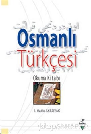 Osmanlı Türkçesi - İ. Hakkı Aksoyak-   Yeni ve İkinci El Ucuz Kitabın