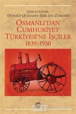Osmanlı'dan Cumhuriyet Türkiye'sine İşçiler - Donald Quataert | Yeni v