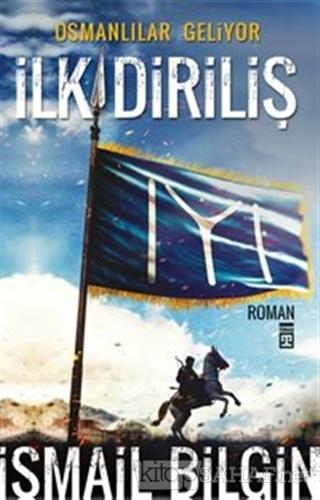 Osmanlılar Geliyor - İlk Diriliş - İsmail Bilgin- | Yeni ve İkinci El