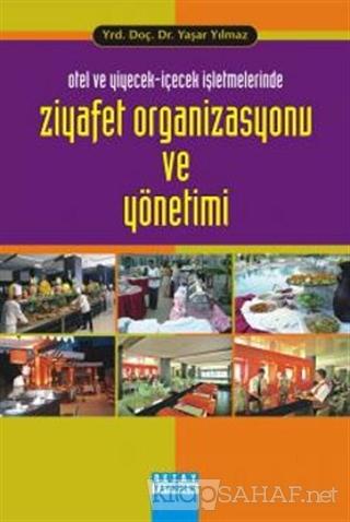 Otel ve Yiyecek İçecek İşletmelerinde Ziyafet Organizasyonu ve Yönetim