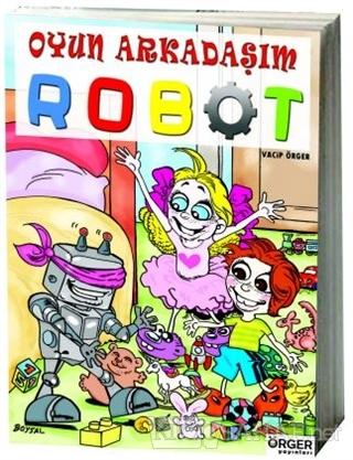 Oyun Arkadaşım Robot - Vacip Örger | Yeni ve İkinci El Ucuz Kitabın Ad