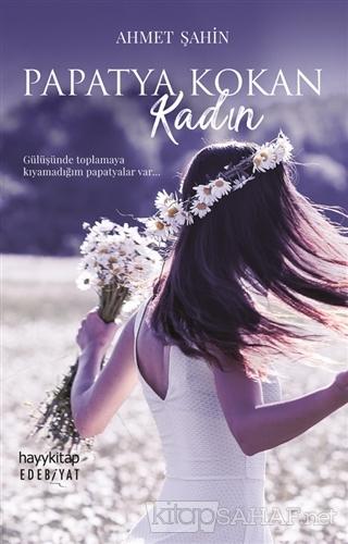 Papatya Kokan Kadın - Ahmet Şahin-   Yeni ve İkinci El Ucuz Kitabın Ad