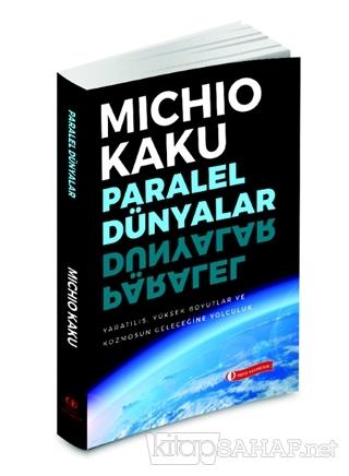 Paralel Dünyalar - Michio Kaku | Yeni ve İkinci El Ucuz Kitabın Adresi