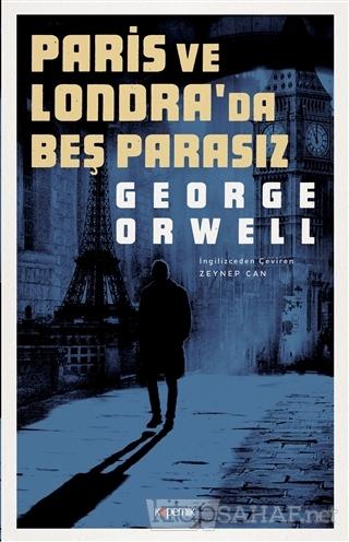 Paris ve Londra'da Beş Parasız - George Orwell | Yeni ve İkinci El Ucu