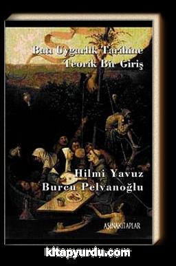 Batı Uygarlığı Tarihine Teorik Bir Giriş - Hilmi Yavuz | Yeni ve İkinc