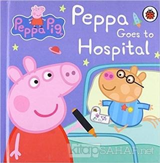 Peppa Pig - Goes to Hospital (Ciltli) - Kolektif | Yeni ve İkinci El U