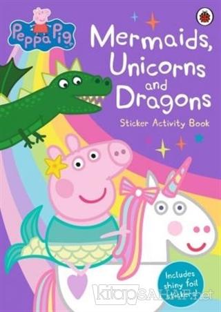 Peppa Pig: Mermaids, Unicorns and Dragons -Sticker Activity Book - Kol