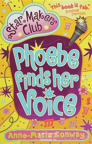 Phoebe Finds Her Voice (Star Makers Club) - Anne-Marie Conway | Yeni v