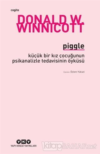 Piggle - Donald W. Winnicott | Yeni ve İkinci El Ucuz Kitabın Adresi