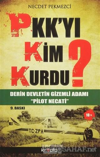PKK'yı Kim Kurdu? - Necdet Pekmezci | Yeni ve İkinci El Ucuz Kitabın A