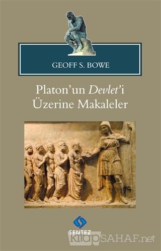 Platon'un Devlet'i Üzerine Makaleler - Geoff S. Bowe   Yeni ve İkinci