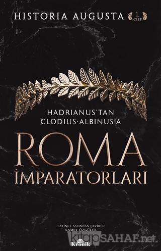 Roma İmparatorları 1. Cilt - Historia Augusta | Yeni ve İkinci El Ucuz