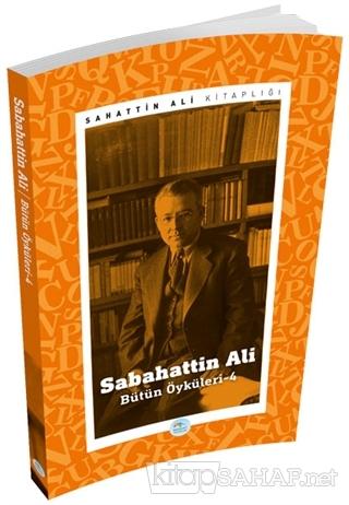 Sabahattin Ali - Bütün Öyküleri 4 - Sabahattin Ali   Yeni ve İkinci El