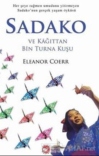 Sadako ve Kağıttan Bin Turna Kuşu - Eleanor Coerr   Yeni ve İkinci El