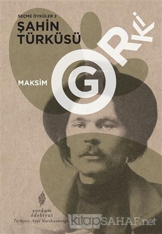 Şahin Türküsü - Seçme Öyküler 2 - Maksim Gorki | Yeni ve İkinci El Ucu