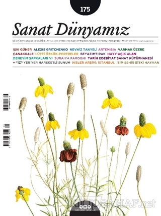 Sanat Dünyamız İki Aylık Kültür ve Sanat Dergisi Sayı: 175 Mart-Nisan