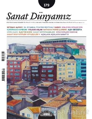 Sanat Dünyamız İki Aylık Kültür ve Sanat Dergisi Sayı: 179 Kasım-Aralı