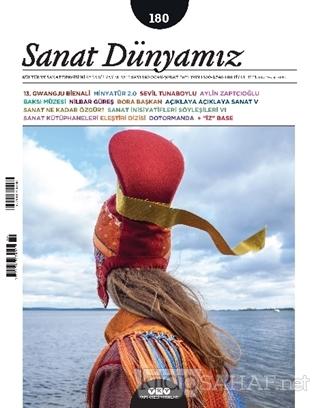 Sanat Dünyamız İki Aylık Kültür ve Sanat Dergisi Sayı: 180 Ocak-Şubat