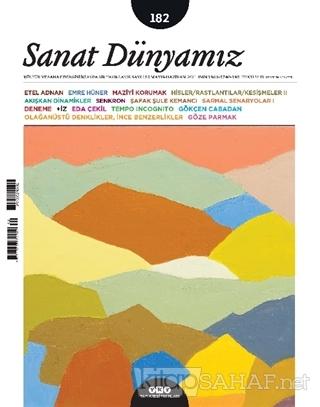 Sanat Dünyamız İki Aylık Kültür ve Sanat Dergisi Sayı: 182 Mayıs-Hazir