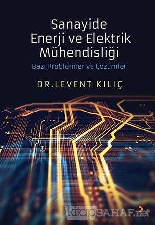 Sanayide Enerji ve Elektrik Mühendisliği - Levent Kılıç | Yeni ve İkin
