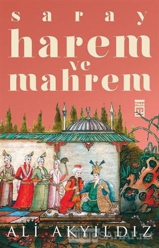 Saray Harem ve Mahrem - Ali Akyıldız   Yeni ve İkinci El Ucuz Kitabın