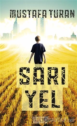 Sarı Yel - Mustafa Turan | Yeni ve İkinci El Ucuz Kitabın Adresi
