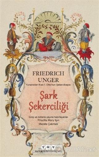 Şark Şekerciliği - Friedrich Unger   Yeni ve İkinci El Ucuz Kitabın Ad