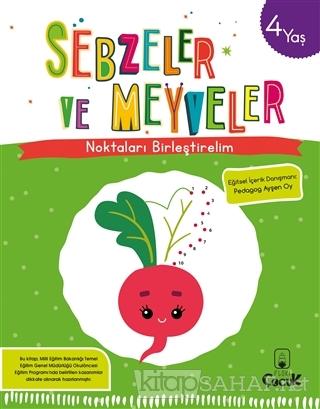 Sebzeler ve Meyveler - Noktaları Birleştirelim (4 Yaş) - Kolektif   Ye