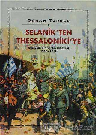 Selanik'ten Thessaloniki'ye - Orhan Türker   Yeni ve İkinci El Ucuz Ki