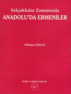 SELÇUKLULAR ZAMANINDA ANADOLUDA ERMENİLER - Mehmet Ersan   Yeni ve İki