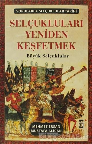 Selçukluları Yeniden Keşfetmek - Sorularla Selçuklu Tarihi - Mehmet Er