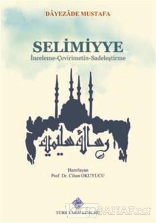 Selimiyye - Dayezade Mustafa | Yeni ve İkinci El Ucuz Kitabın Adresi