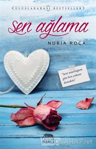 Sen Ağlama - Nuria Roca- | Yeni ve İkinci El Ucuz Kitabın Adresi