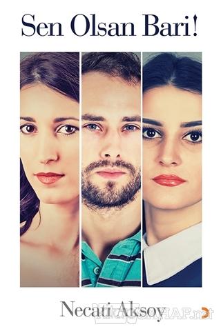 Sen Olsan Bari! - Necati Aksoy | Yeni ve İkinci El Ucuz Kitabın Adresi