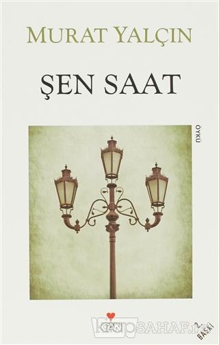 Şen Saat - Murat Yalçın | Yeni ve İkinci El Ucuz Kitabın Adresi