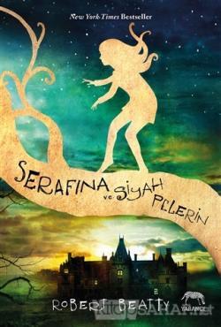 Serafina ve Siyah Pelerin (Ciltli) - Robert Beatty | Yeni ve İkinci El
