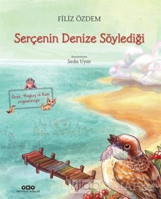 Serçenin Denize Söylediği (Ciltli) - Filiz Özdem | Yeni ve İkinci El U