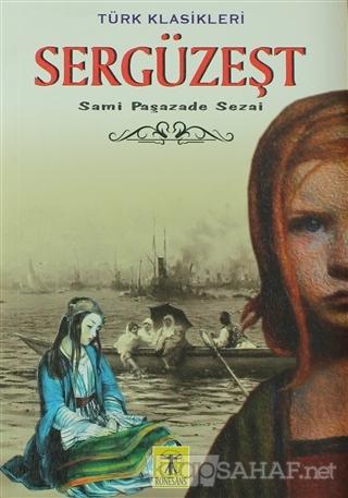 Sergüzeşt - Sami Paşazade Sezai   Yeni ve İkinci El Ucuz Kitabın Adres