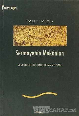 Sermayenin Mekanları - David Harvey   Yeni ve İkinci El Ucuz Kitabın A