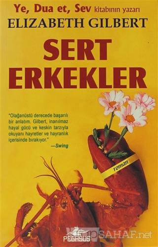 Sert Erkekler - Elizabeth Gilbert   Yeni ve İkinci El Ucuz Kitabın Adr