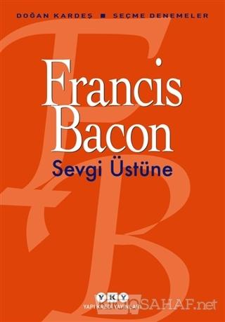 Sevgi Üstüne - Francis Bacon | Yeni ve İkinci El Ucuz Kitabın Adresi