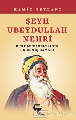 Şeyh Ubeydullah Nehri - Hamit Geylani   Yeni ve İkinci El Ucuz Kitabın