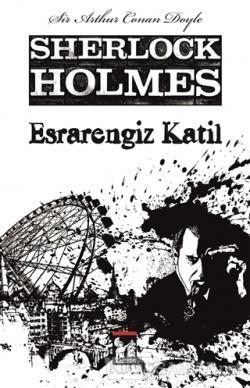 Sherlock Holmes - Esrarengiz Katil - SİR ARTHUR CONAN DOYLE | Yeni ve