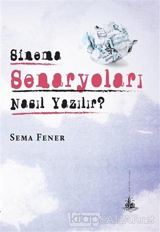 Sinema Senaryoları Nasıl Yazılır? - Sema Fener- | Yeni ve İkinci El Uc