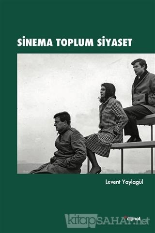 Sinema Toplum Siyaset - Levent Yaylagül   Yeni ve İkinci El Ucuz Kitab
