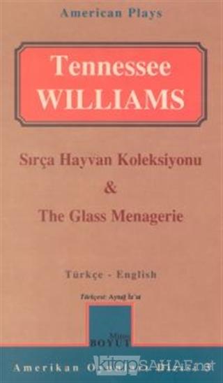 Sırça Hayvan Koleksiyonu & The Glass Menagerie - Tennessee Williams |