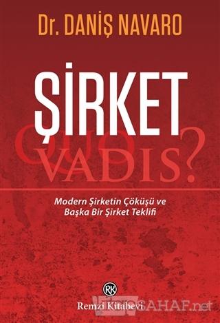 Şirket - Quo Vadis? - Daniş Navaro   Yeni ve İkinci El Ucuz Kitabın Ad