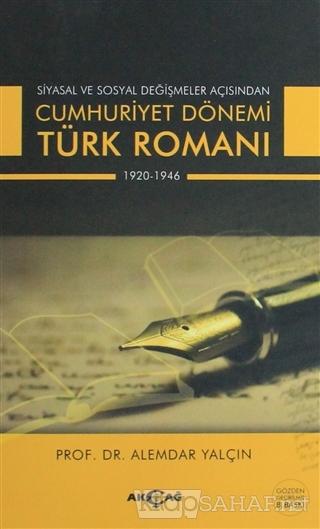 Siyasal ve Sosyal Değişmeler Açısından Cumhuriyet Dönemi Türk Romanı 1