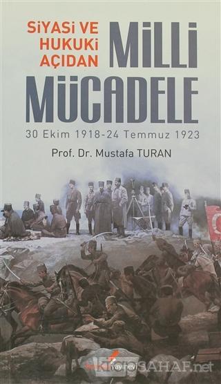 Siyasi ve Hukuki Açıdan Milli Mücadele - Mustafa Turan   Yeni ve İkinc