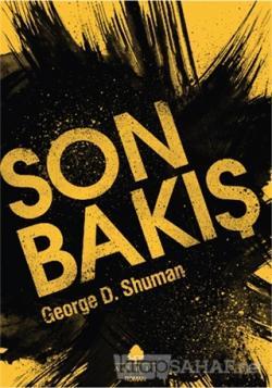 Son Bakış - George D. Shuman | Yeni ve İkinci El Ucuz Kitabın Adresi